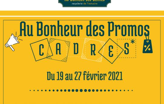 Au Bonheur des Promos - cadres- du 19.02 au 27.02